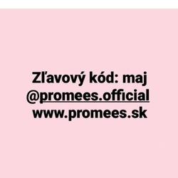 Nezabudni na nás doskladnený tovat je zľava 10 %. PROMEES www.promees.sk @promees.official